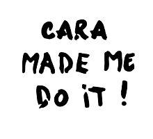 Cara made me do it! Photographic Print