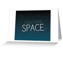 I need more space on starfield Greeting Card