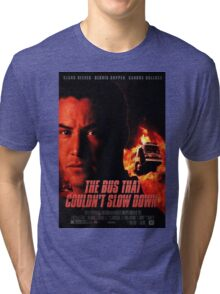 The Bus That Couldn't Slow Down Tri-blend T-Shirt