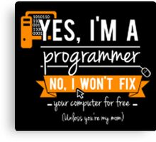 Yes I'm a Progeammer - Programming Canvas Print