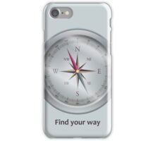 Compass. Find your way iPhone Case/Skin