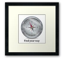 Compass. Find your way Framed Print