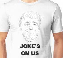 Joke's On Us Unisex T-Shirt