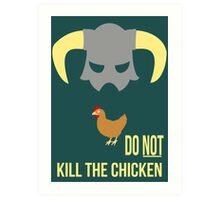 Skyrim Do not kill the chicken Art Print