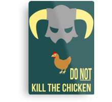 Skyrim Do not kill the chicken Metal Print