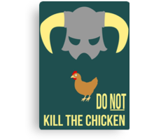 Skyrim Do not kill the chicken Canvas Print