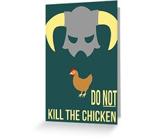 Skyrim Do not kill the chicken Greeting Card