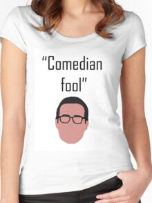 Comedian Fool Women's Fitted Scoop T-Shirt
