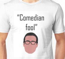Comedian Fool Unisex T-Shirt