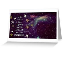 To the Stars who listen Greeting Card