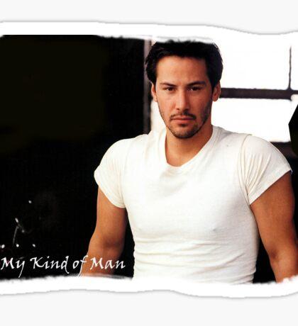 My Kind Of Man (Keanu Reeves Portrait) Sticker