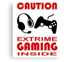 Caution Extreme Gaming inside - Programming Canvas Print