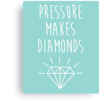 Pressure Makes Diamonds Quote Canvas Print