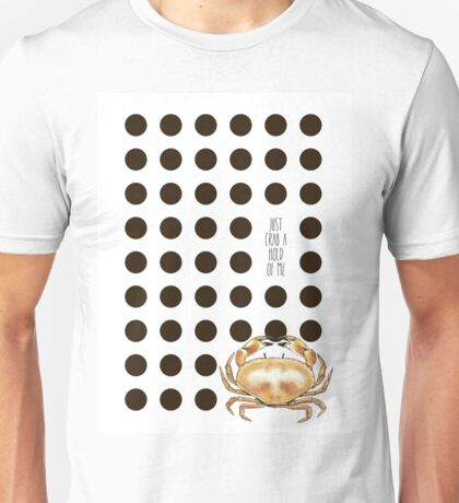 Crab a hold of me Unisex T-Shirt