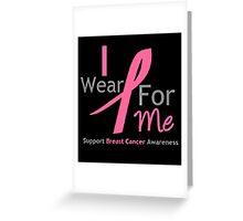 I WEAR PINK RIBBON FOR ME Greeting Card