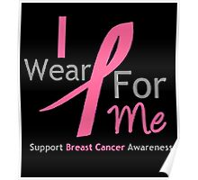 I WEAR PINK RIBBON FOR ME Poster
