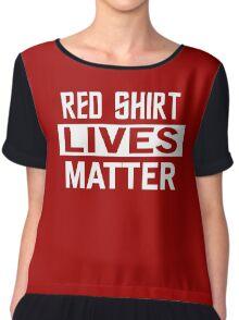 STAR TREK - RED SHIRT LIVES MATTER Chiffon Top