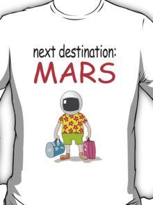 Next Destination: Mars T-Shirt