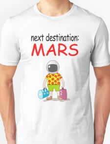 Next Destination: Mars T-Shirt