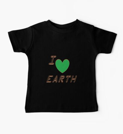 I Love Earth Baby Tee