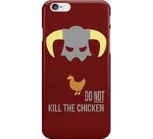 Skyrim Do not kill the chicken iPhone Case/Skin