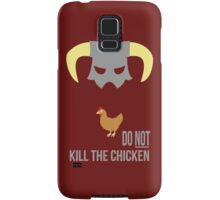 Skyrim Do not kill the chicken Samsung Galaxy Case/Skin