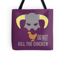 Skyrim Do not kill the chicken Tote Bag