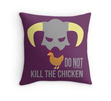 Skyrim Do not kill the chicken Throw Pillow