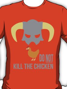 Skyrim Do not kill the chicken T-Shirt