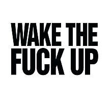 Wake the fuck up by RexLambo