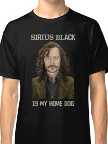 Sirius Black is My Home Dog Classic T-Shirt