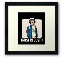 Trust In D-U-S-T-I-N - S-tranger Of A T-hings T-Shirts Framed Print