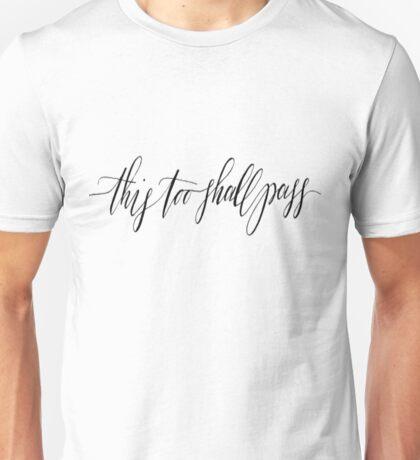 This too shall pass~ Rebecca Mader Unisex T-Shirt