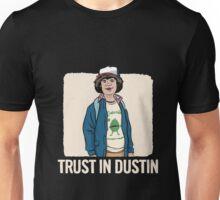 Trust In D-U-S-T-I-N - S-tranger Of A T-hings T-Shirts Unisex T-Shirt