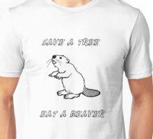 Save a tree, eat a beaver! Unisex T-Shirt