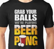 Grab Your Beer Pong Unisex T-Shirt
