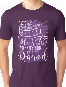 You Could Rattle The Stars Unisex T-Shirt