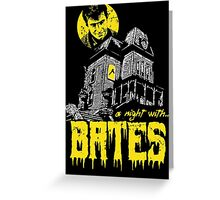 A night with Bates Greeting Card