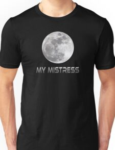 My Mistress Unisex T-Shirt
