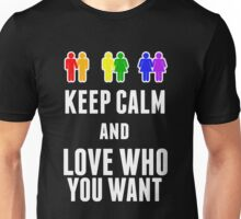 Keep calm and love who you want - black version Unisex T-Shirt