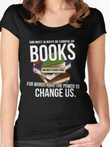 Always be careful of books Women's Fitted Scoop T-Shirt