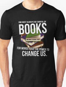 Always be careful of books Unisex T-Shirt