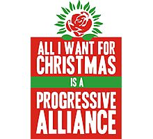 All I Want for Christmas is a Progressive Alliance Photographic Print