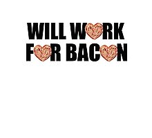 Will Work for Bacon Photographic Print
