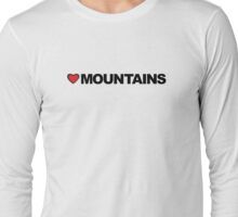 Love Mountains Long Sleeve T-Shirt