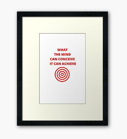 what the mind can conceive it can achieve Framed Print