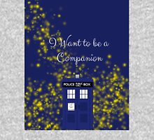 I want to be a companion Unisex T-Shirt