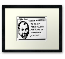 To know yourself, first you have to introduce yourself. Framed Print