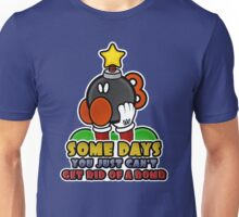 Some Days you can't get Rid of a Bomb Unisex T-Shirt