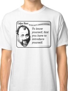 To know yourself, first you have to introduce yourself. Classic T-Shirt